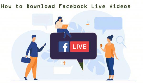 Save Facebook Live Videos