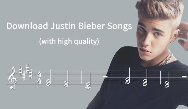 Download Justin Bieber Songs
