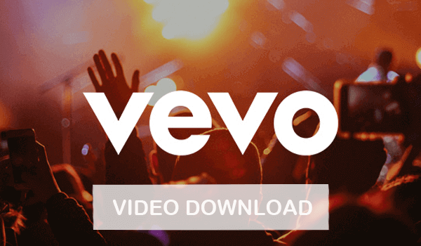 How to Download Vevo Videos