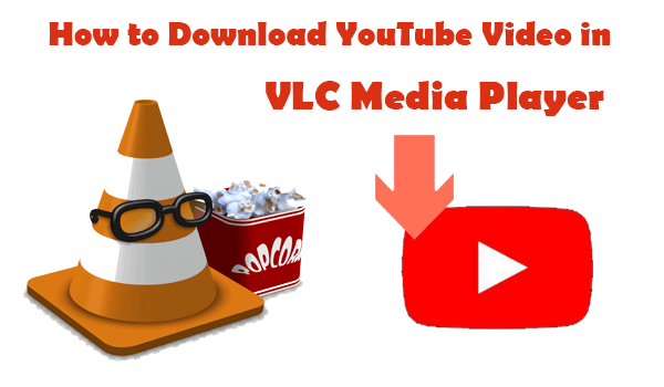 How to Download YouTube Video in VLC