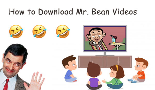 How to Download Mr. Bean Videos