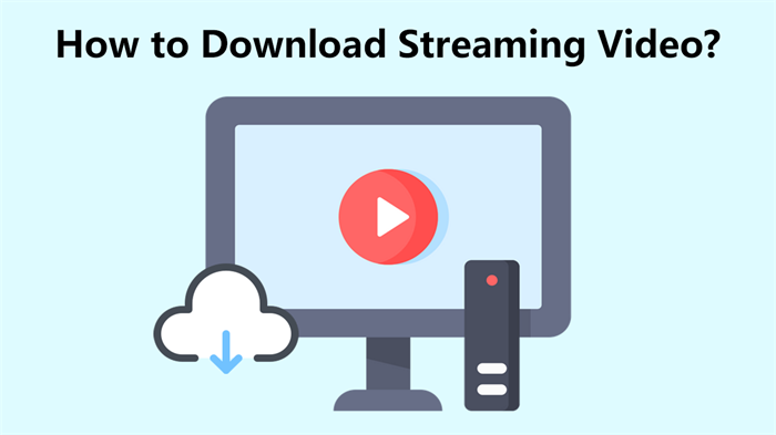 How to Download Streaming Video