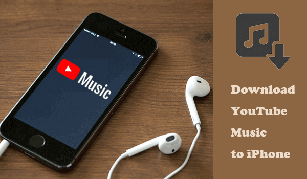 How to Download YouTube Music to iPhone