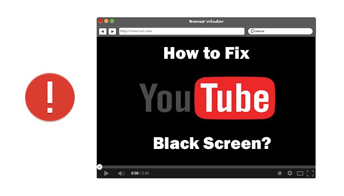 How to Fix YouTube Video Black Screen